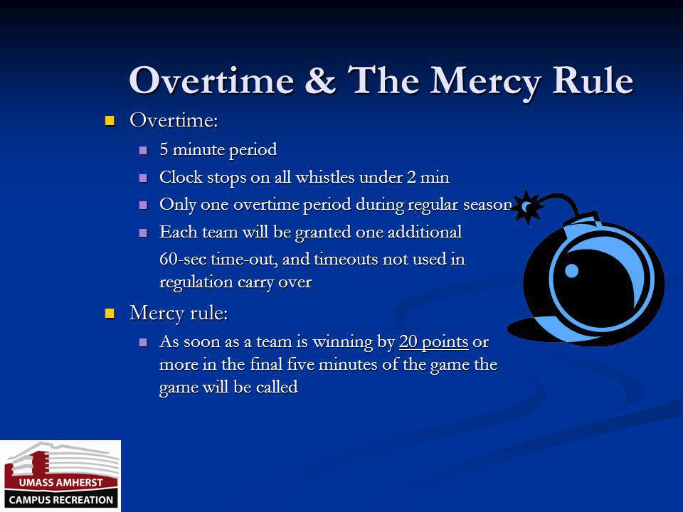 Overtime & The Mercy Rule