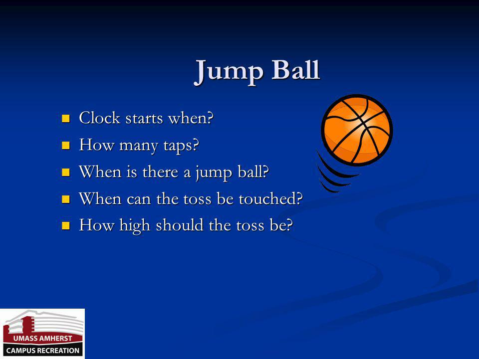Jump Ball Clock starts when How many taps When is there a jump ball