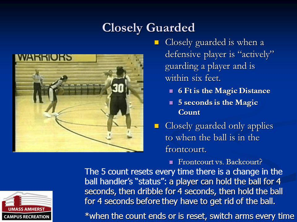 Closely Guarded Closely guarded is when a defensive player is actively guarding a player and is within six feet.