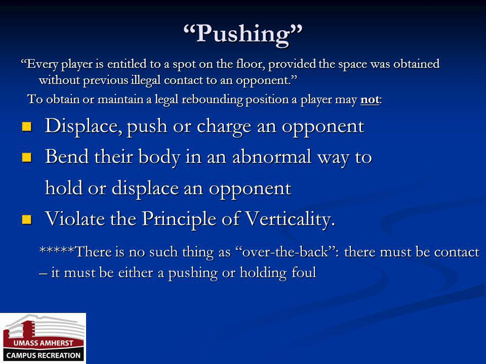 Pushing Displace, push or charge an opponent