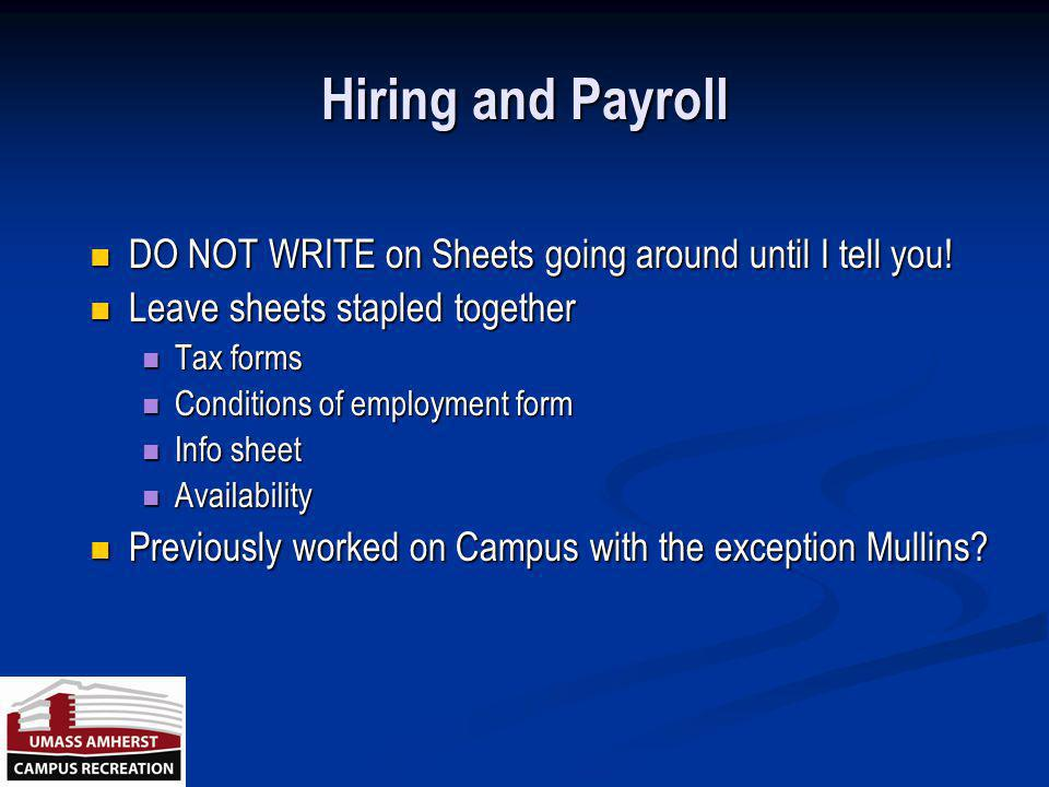 Hiring and Payroll DO NOT WRITE on Sheets going around until I tell you! Leave sheets stapled together.
