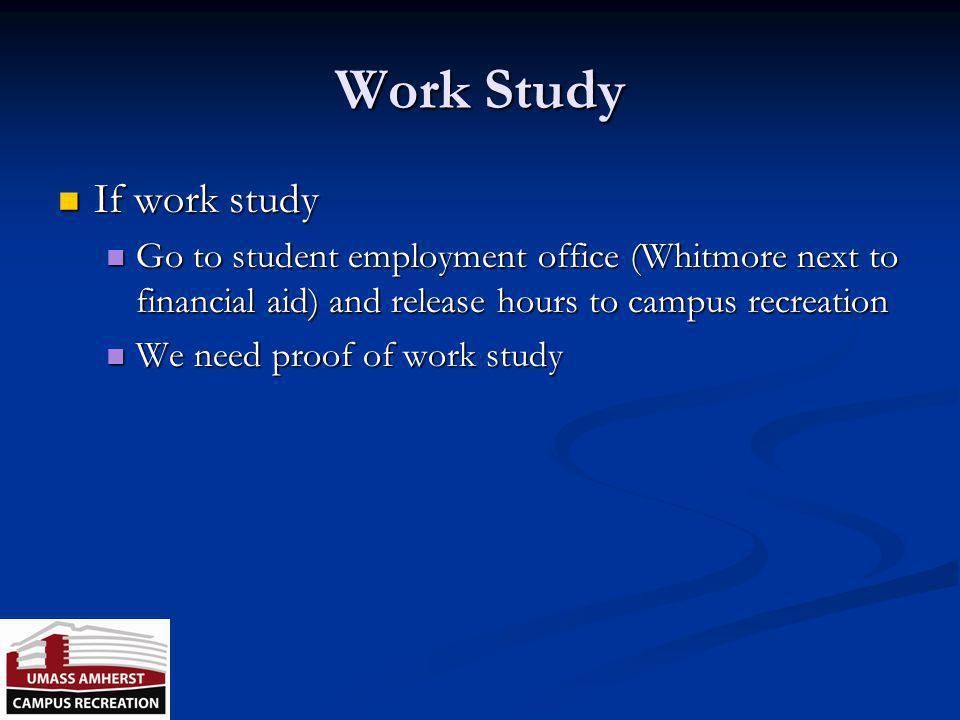 Work Study If work study