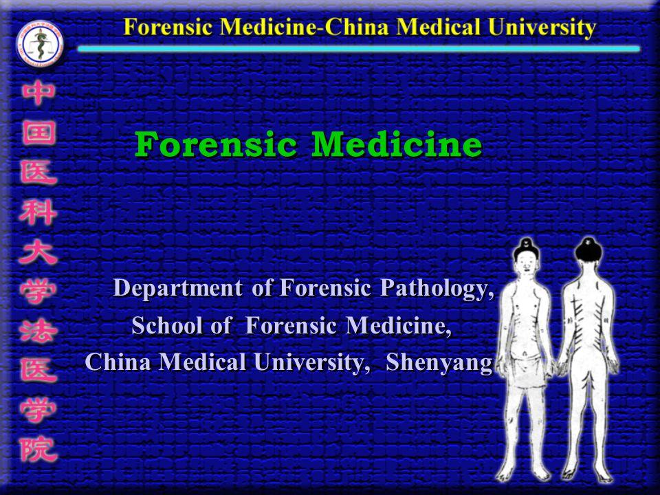School of Forensic Medicine, China Medical University, Shenyang