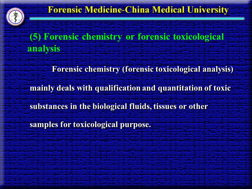 (5) Forensic chemistry or forensic toxicological analysis