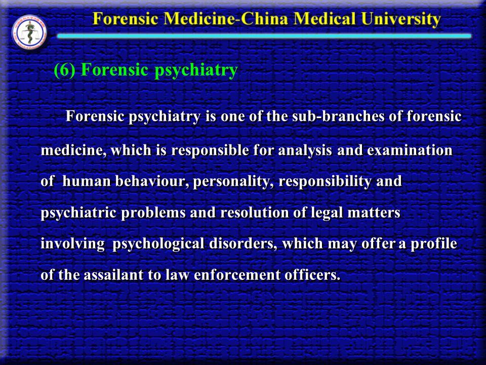 (6) Forensic psychiatry