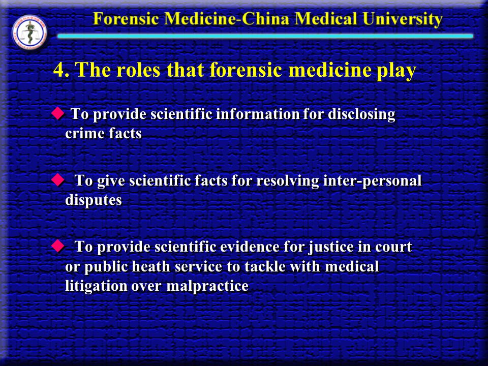 4. The roles that forensic medicine play