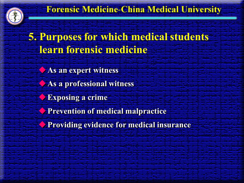 5. Purposes for which medical students learn forensic medicine