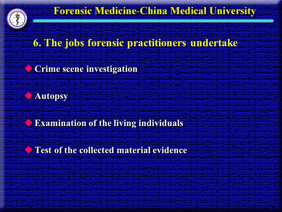 6. The jobs forensic practitioners undertake