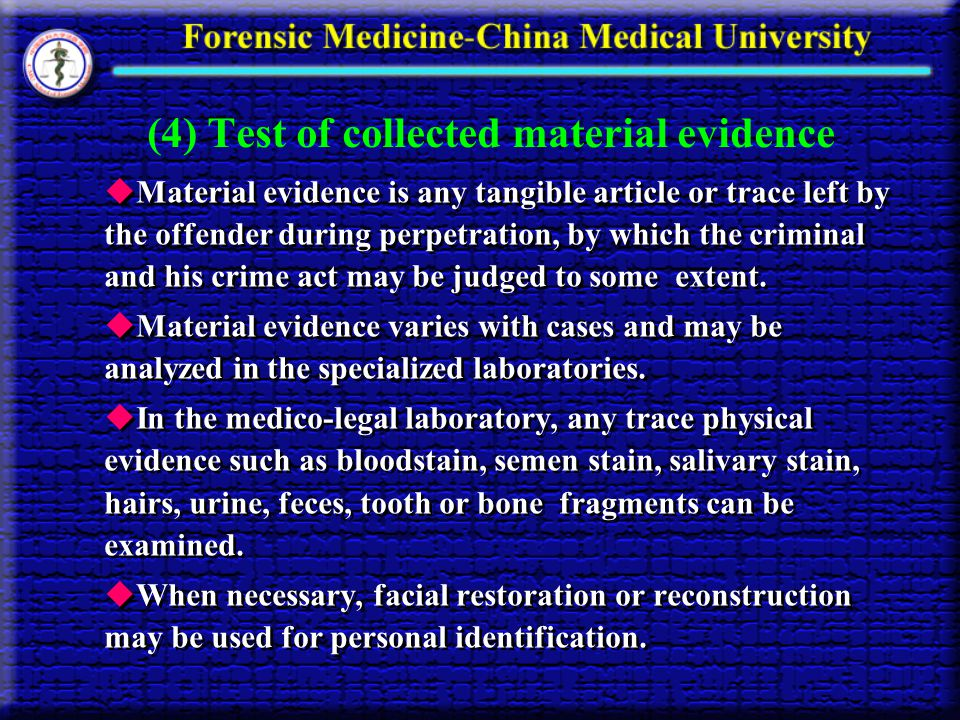 (4) Test of collected material evidence