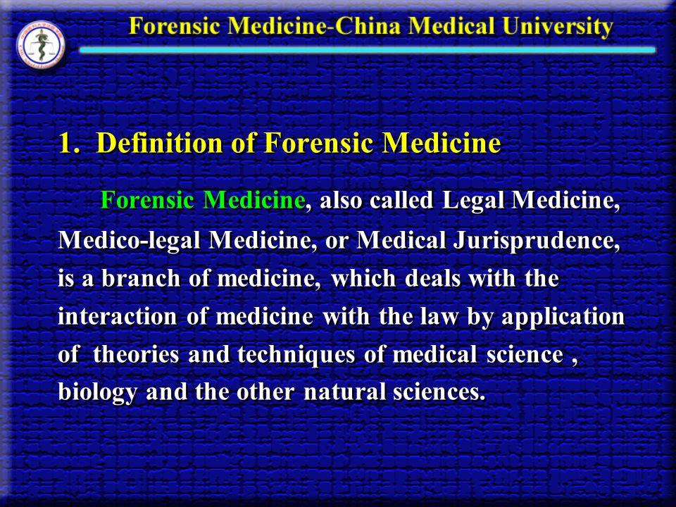 1. Definition of Forensic Medicine