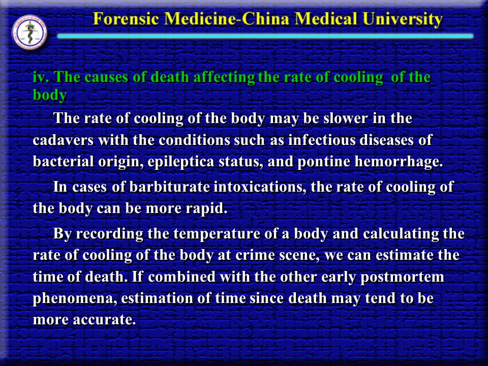 iv. The causes of death affecting the rate of cooling of the body