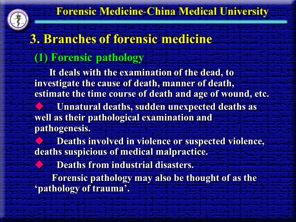 3. Branches of forensic medicine