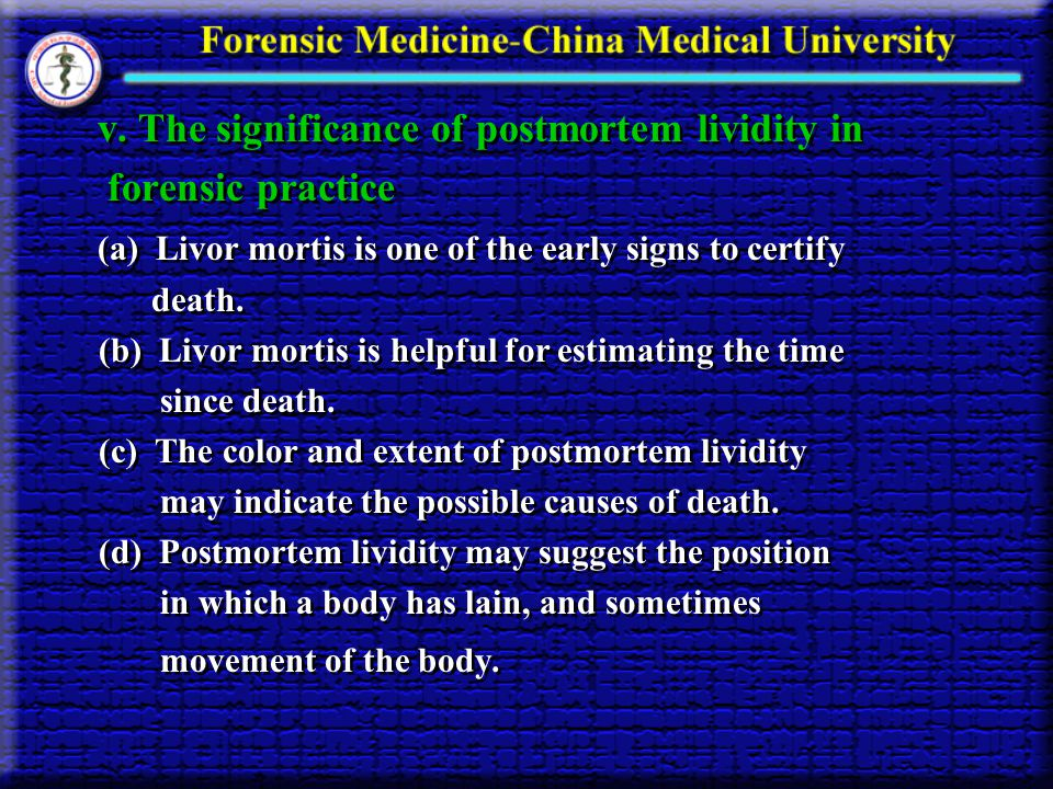 v. The significance of postmortem lividity in forensic practice