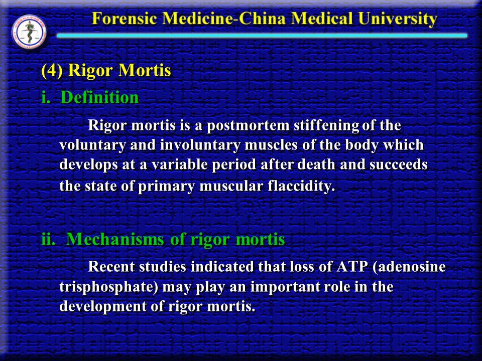 (4) Rigor Mortis i. Definition.
