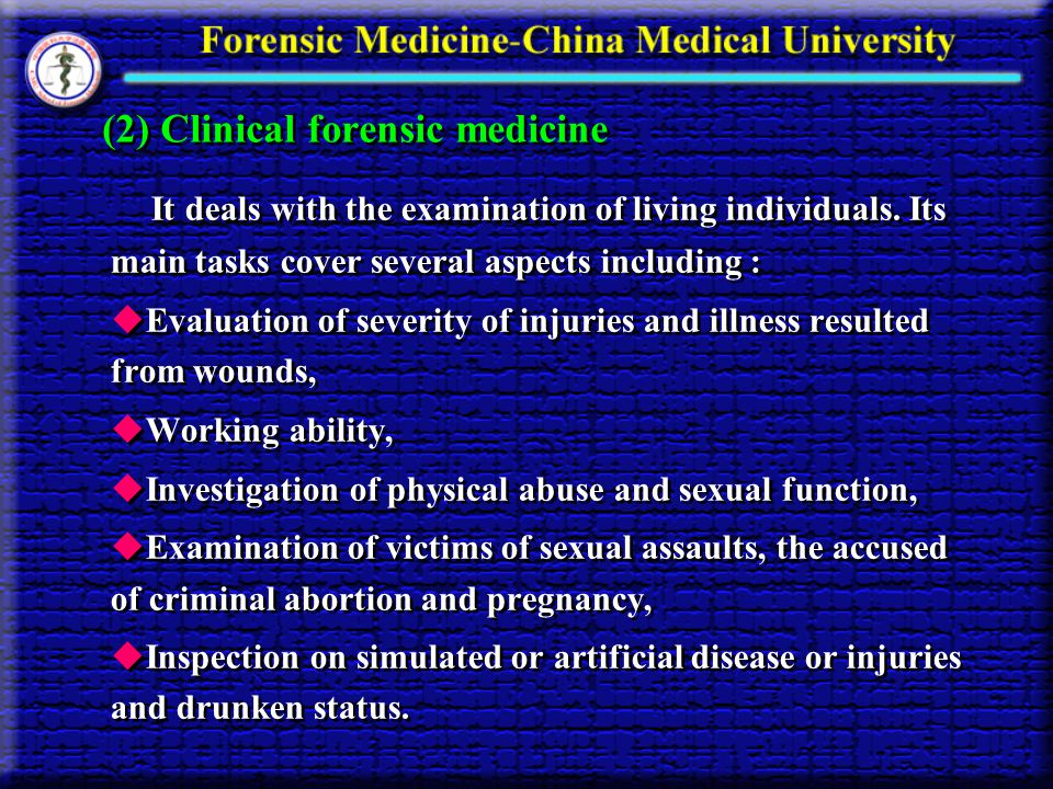 (2) Clinical forensic medicine