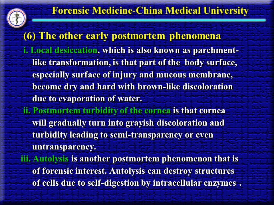 (6) The other early postmortem phenomena