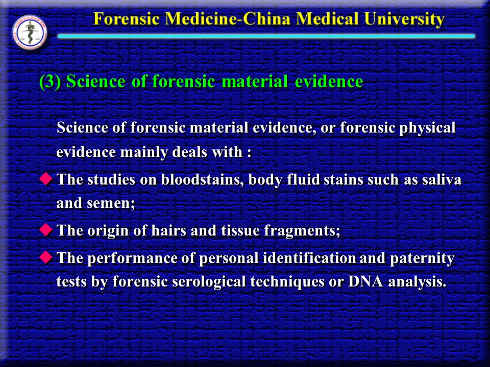 (3) Science of forensic material evidence