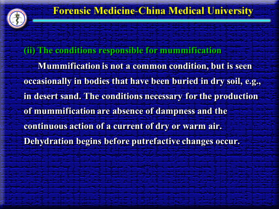 (ii) The conditions responsible for mummification