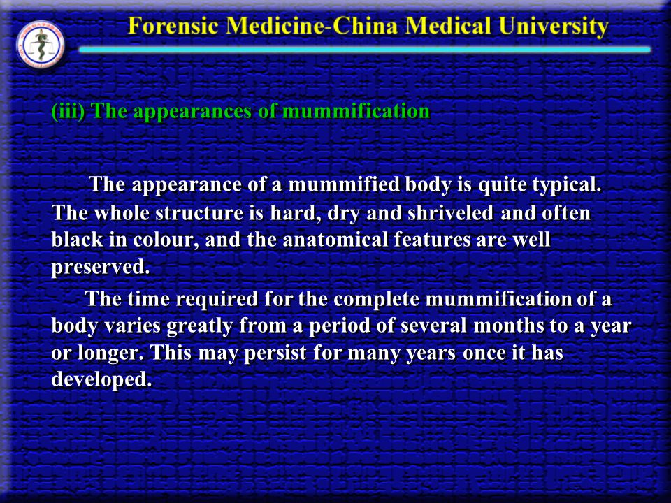 (iii) The appearances of mummification