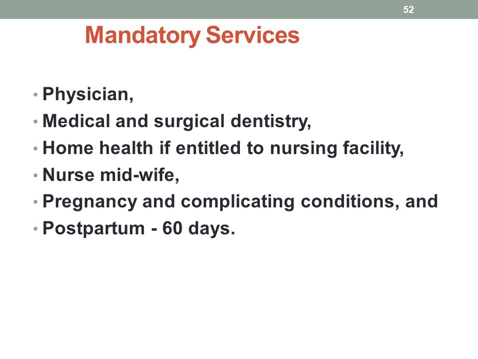 Mandatory Services Physician, Medical and surgical dentistry,