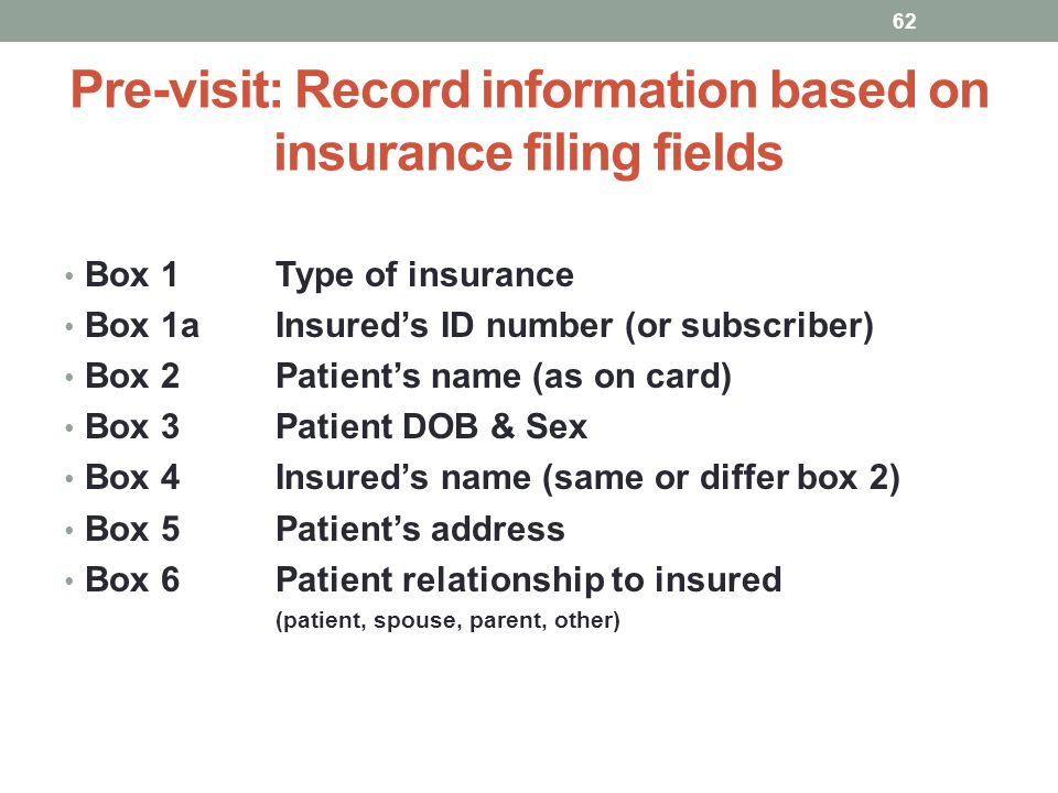 Pre-visit: Record information based on insurance filing fields