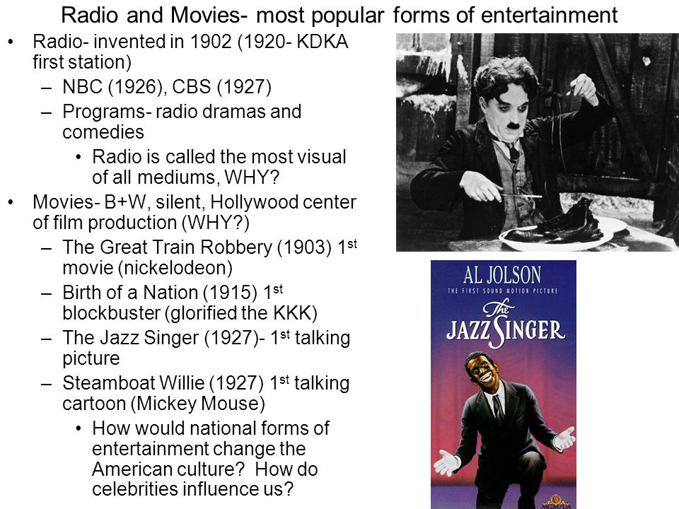 Radio and Movies- most popular forms of entertainment