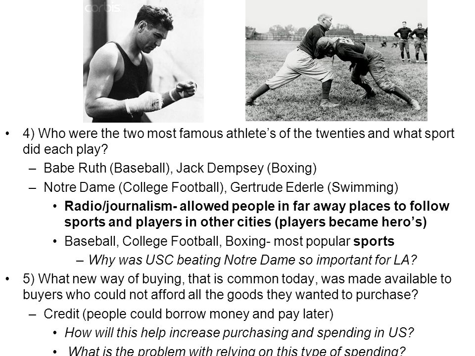 4) Who were the two most famous athlete's of the twenties and what sport did each play