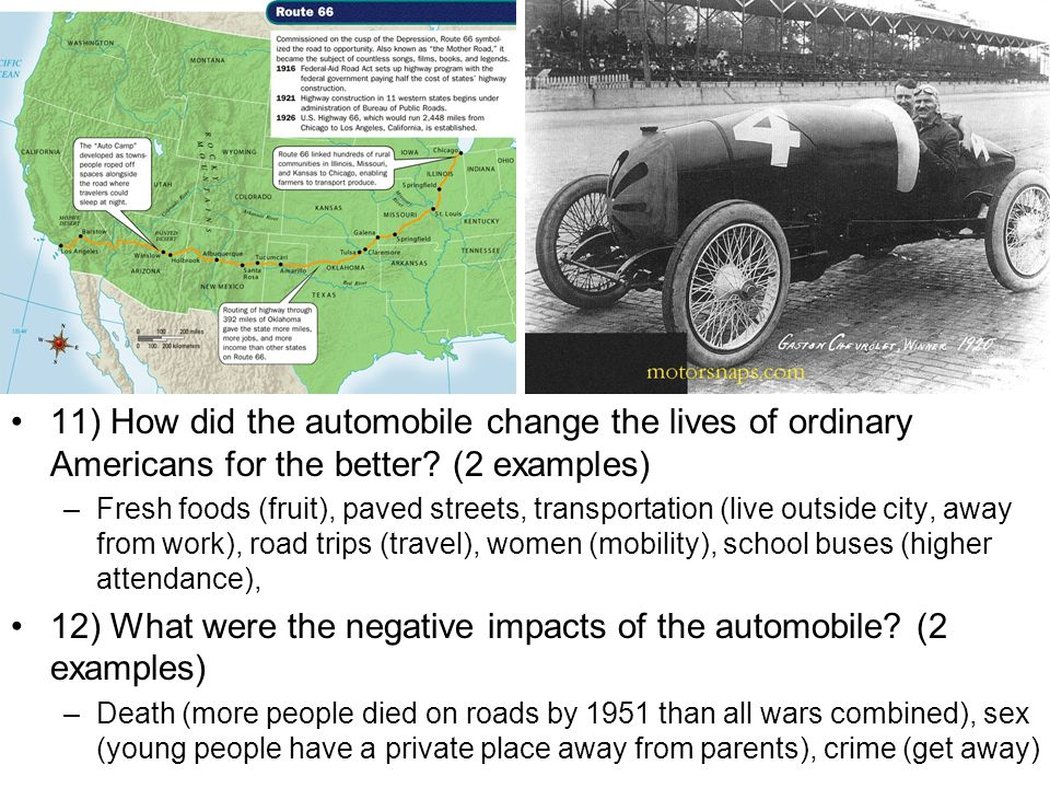 12) What were the negative impacts of the automobile (2 examples)