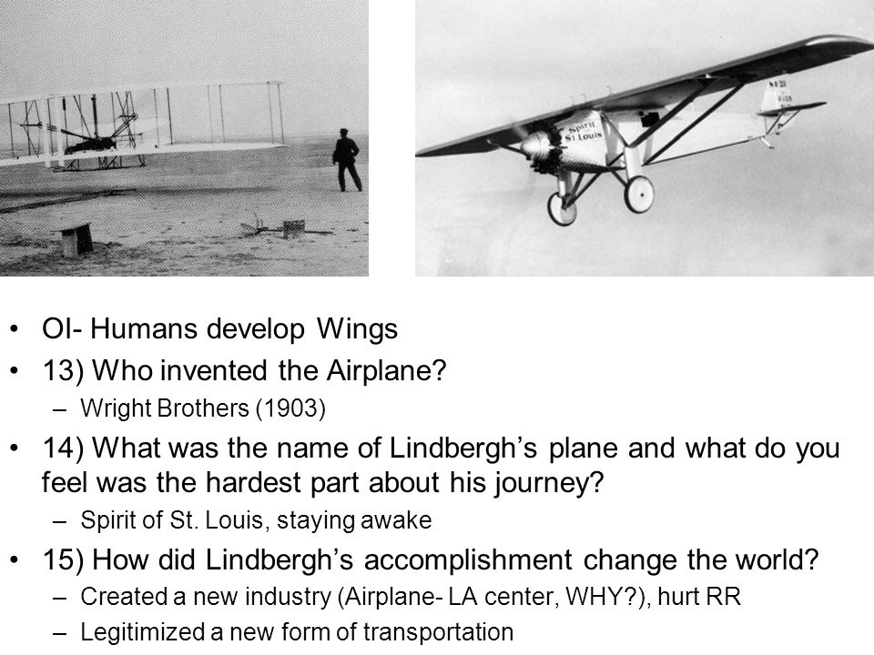 OI- Humans develop Wings 13) Who invented the Airplane