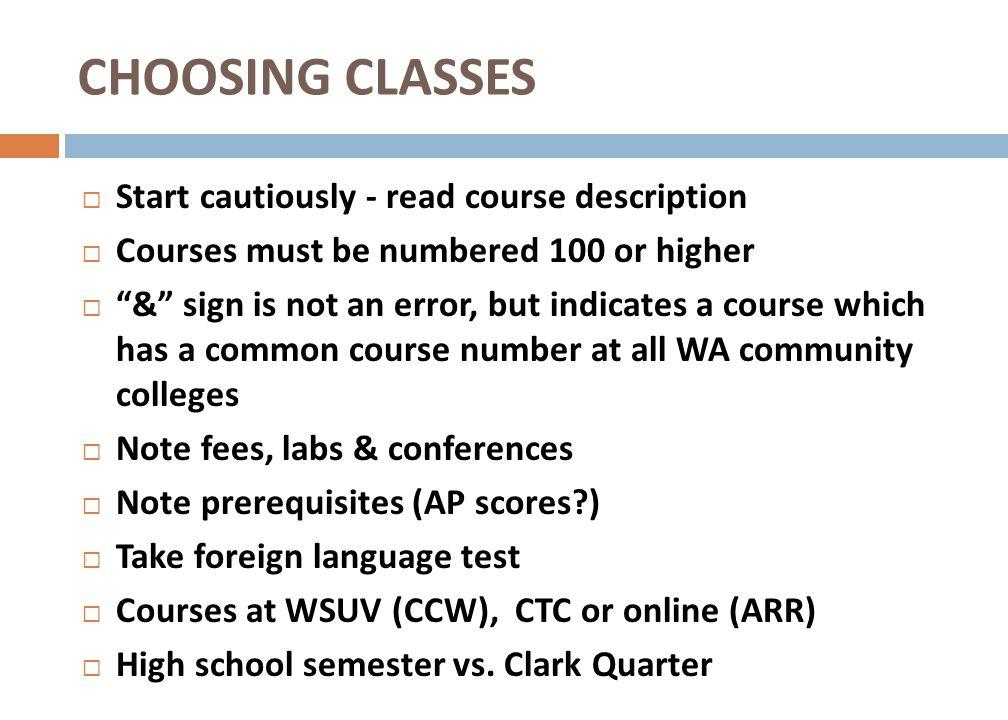 CHOOSING CLASSES Start cautiously - read course description