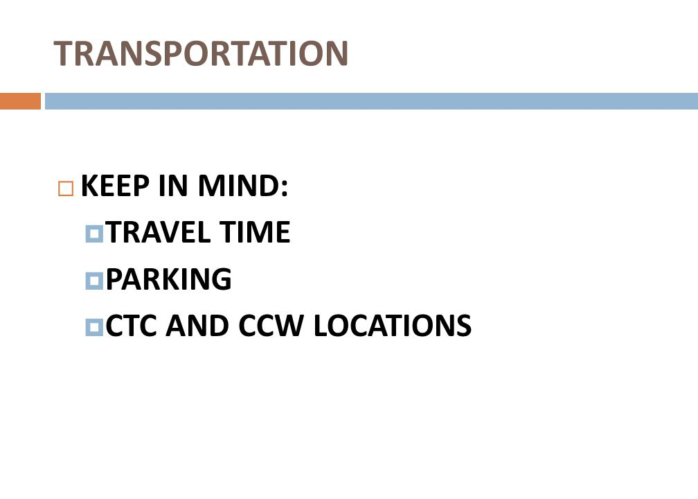 TRANSPORTATION KEEP IN MIND: TRAVEL TIME PARKING CTC AND CCW LOCATIONS