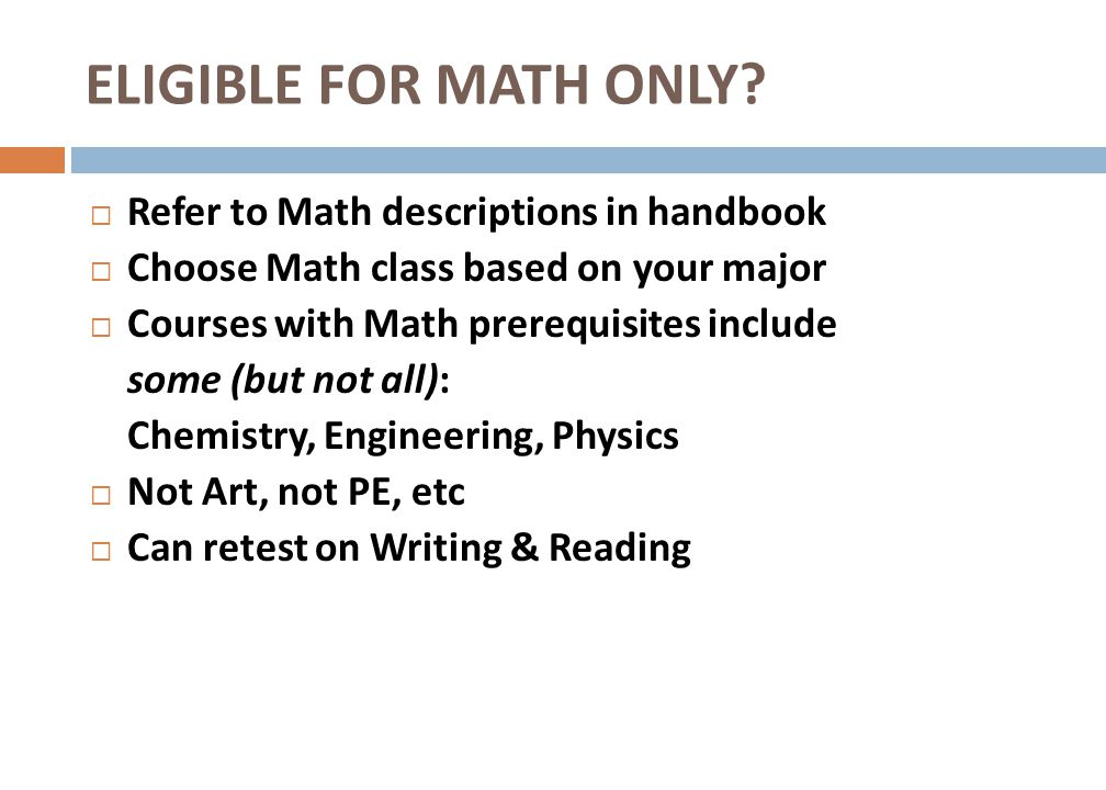 ELIGIBLE FOR MATH ONLY Refer to Math descriptions in handbook
