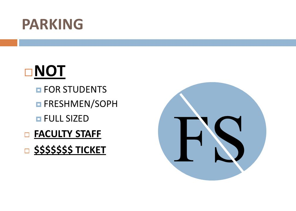 FS NOT PARKING FACULTY STAFF $$$$$$$ TICKET FOR STUDENTS FRESHMEN/SOPH