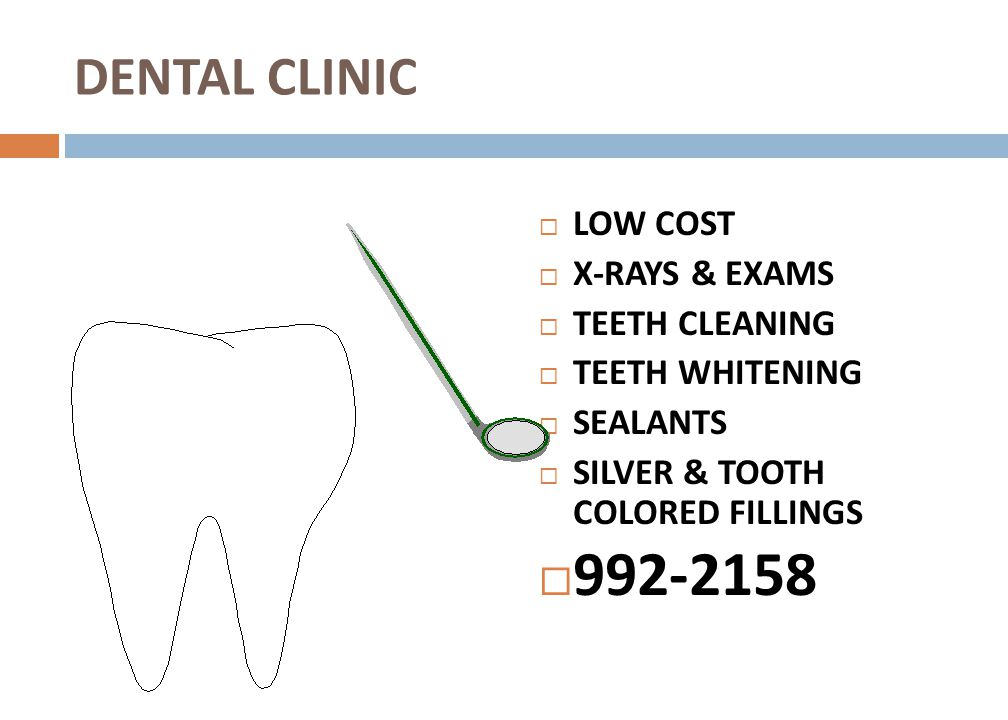 992-2158 DENTAL CLINIC LOW COST X-RAYS & EXAMS TEETH CLEANING