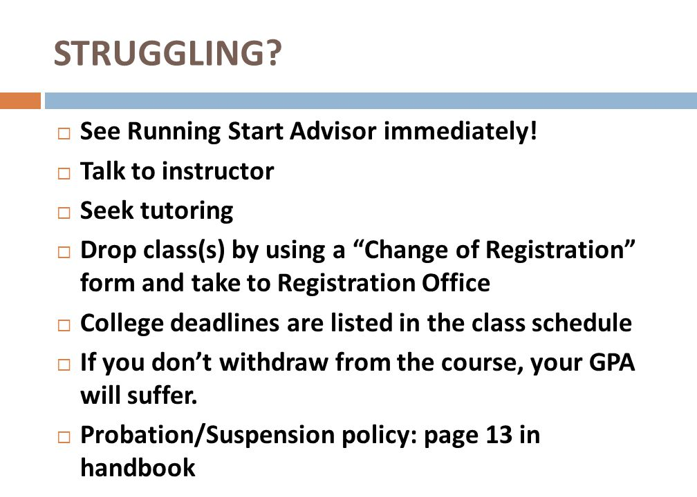 STRUGGLING See Running Start Advisor immediately! Talk to instructor