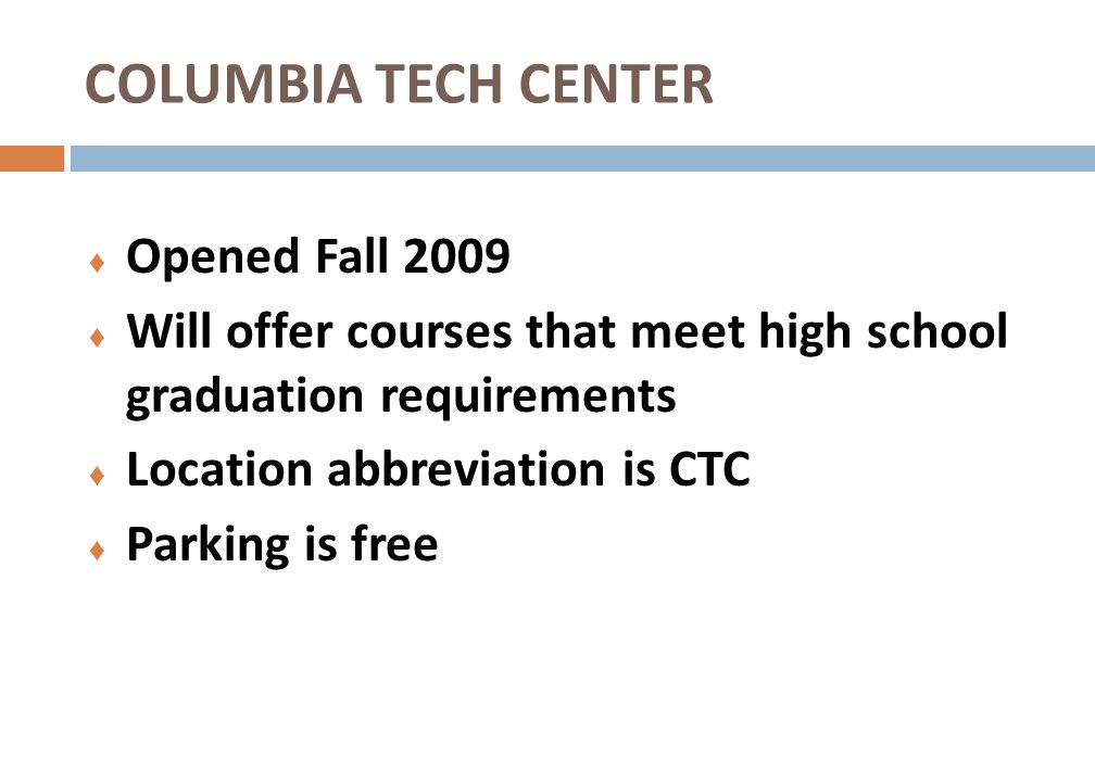 COLUMBIA TECH CENTER Opened Fall 2009