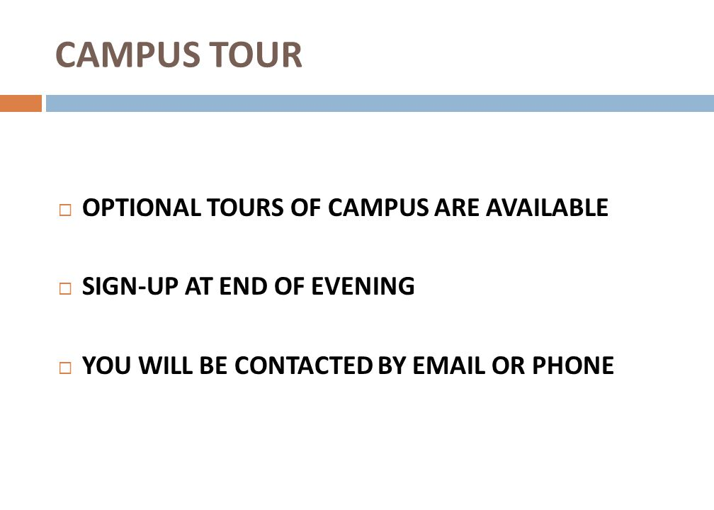 CAMPUS TOUR OPTIONAL TOURS OF CAMPUS ARE AVAILABLE