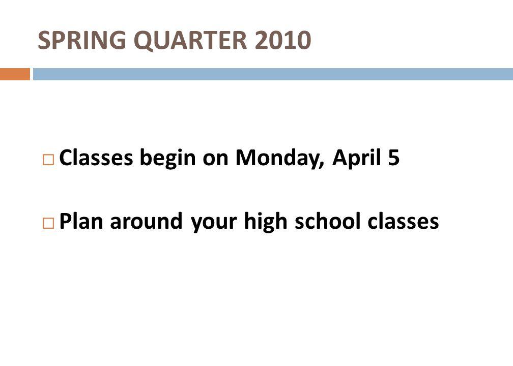 SPRING QUARTER 2010 Classes begin on Monday, April 5