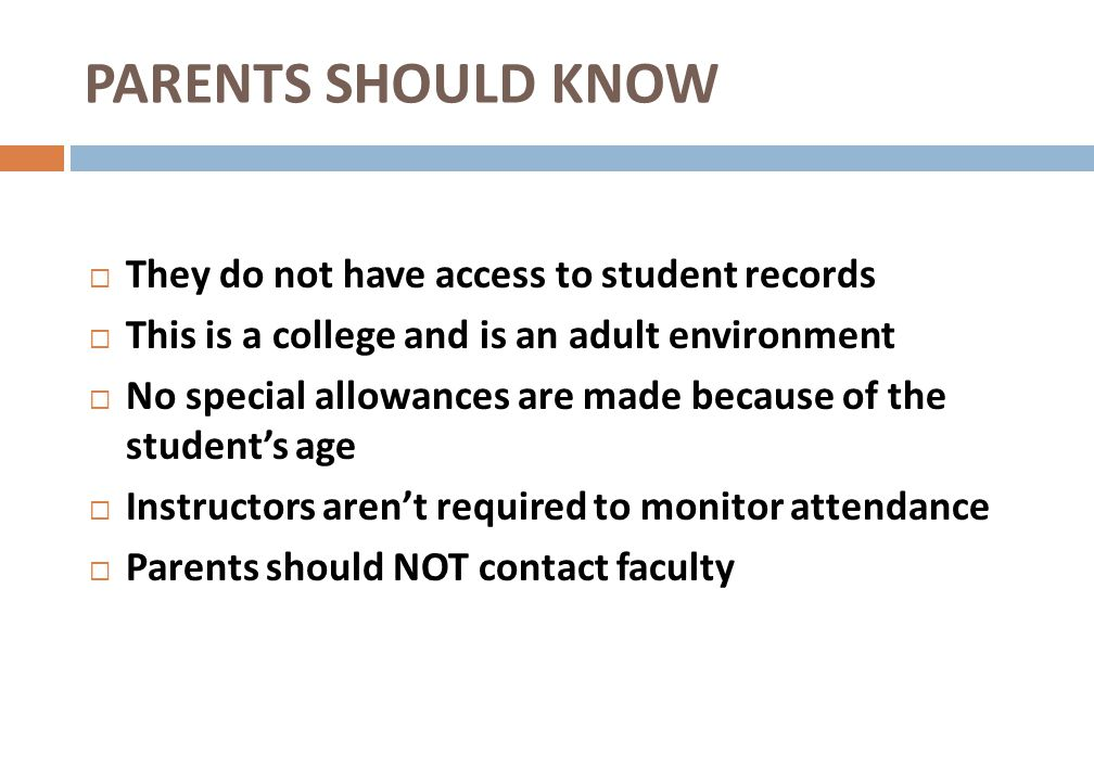 PARENTS SHOULD KNOW They do not have access to student records
