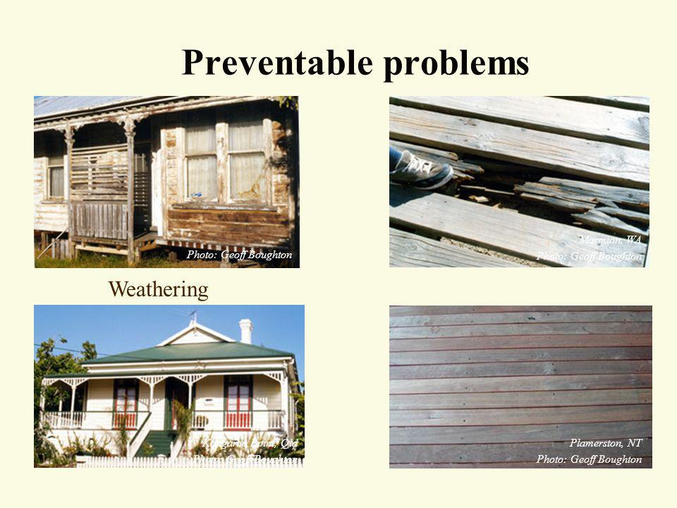 Preventable problems Weathering Photo: Geoff Boughton Marmion, WA