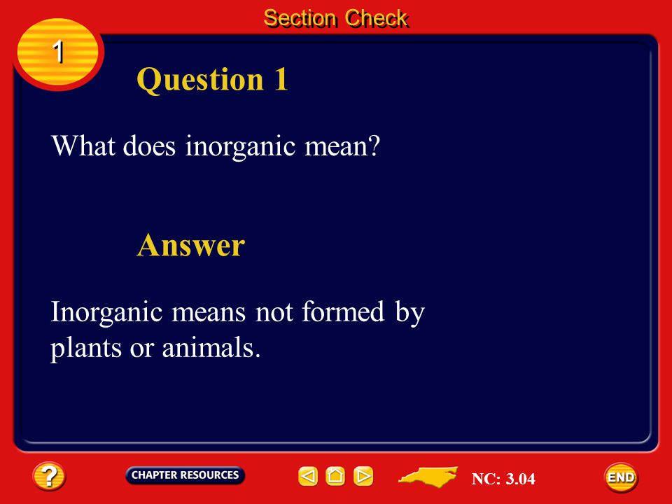 Question 1 Answer 1 What does inorganic mean