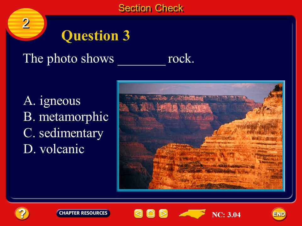 Question 3 2 The photo shows _______ rock. A. igneous B. metamorphic