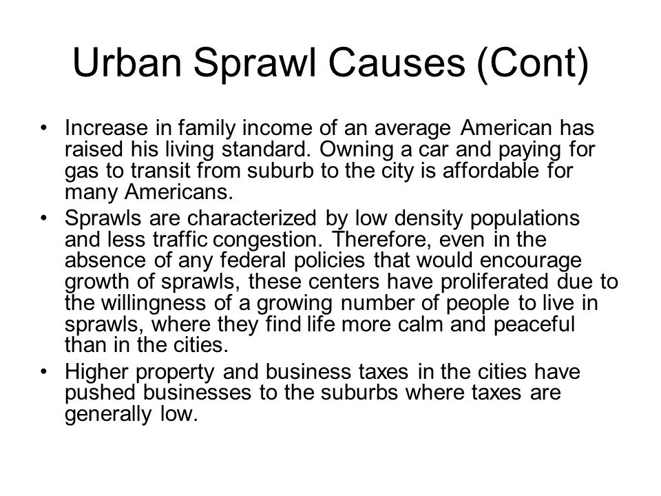 Urban Sprawl Causes (Cont)