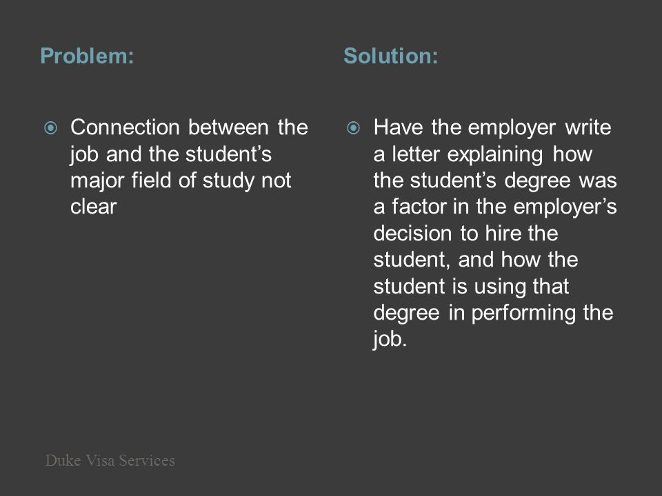 Problem: Solution: Connection between the job and the student's major field of study not clear.