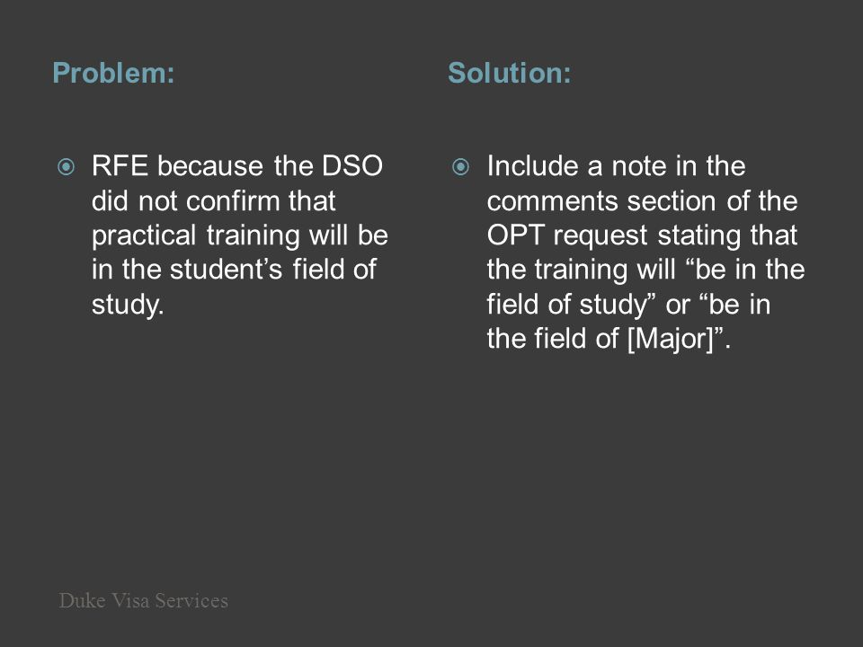 Problem: Solution: RFE because the DSO did not confirm that practical training will be in the student's field of study.