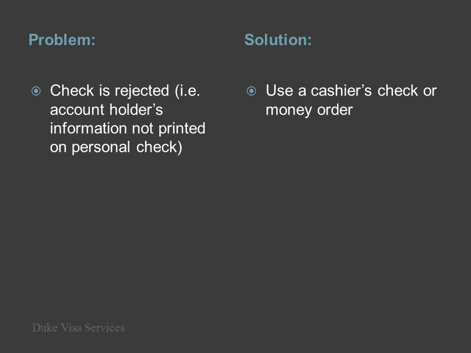 Use a cashier's check or money order