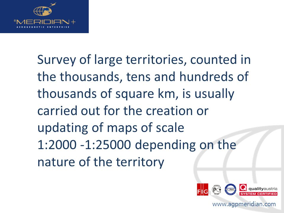 Survey of large territories, counted in the thousands, tens and hundreds of thousands of square km, is usually carried out for the creation or updating of maps of scale