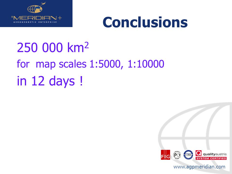 Conclusions 250 000 km2 for map scales 1:5000, 1:10000 in 12 days !