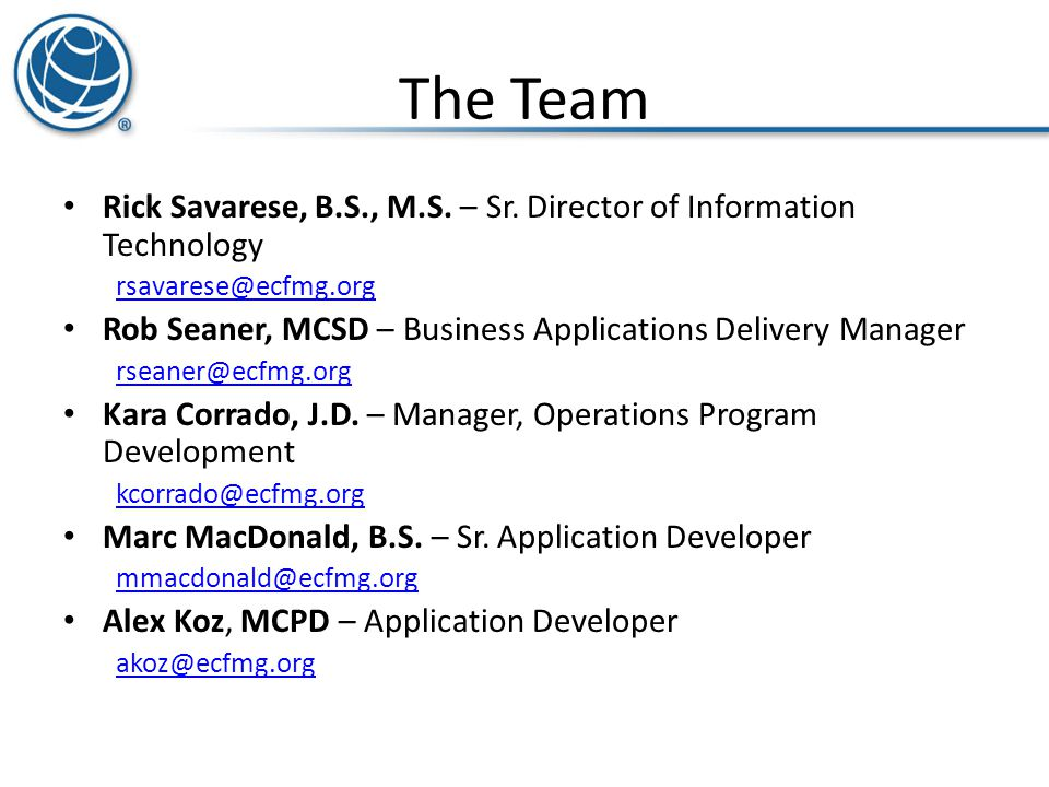 The Team Rick Savarese, B.S., M.S. – Sr. Director of Information Technology. rsavarese@ecfmg.org.