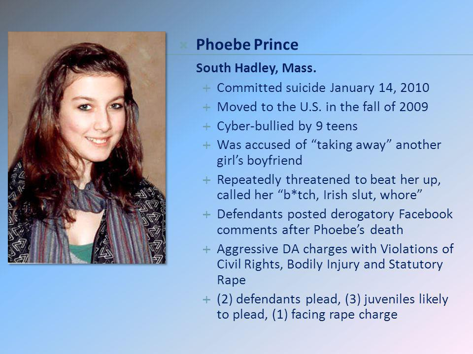 Phoebe Prince South Hadley, Mass. Committed suicide January 14, 2010